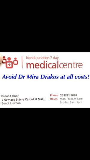 Bondi Junction 7 Day Medical Centre Pic 2 - Moneygrabbing doctor Mira Drakos lacks empathy is extremely unprofessional incompetent and rude