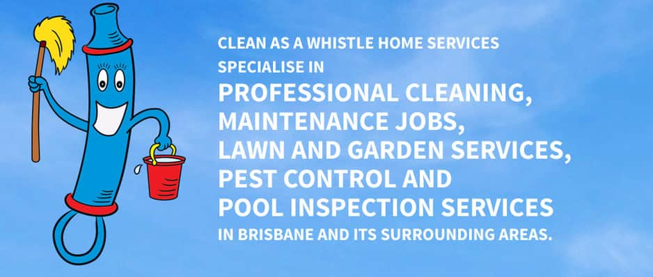 Clean As A Whistle Home Services in Ashgrove, Brisbane, QLD ...